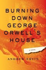 ervin_burning-down-george-orwells-house_400x600